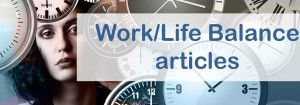 Work Life Balance Articles From Achieve Life Balance